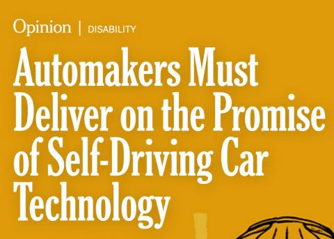 White text on a tan background:  Opinon | Disability | Automakers Must Deliver on the Promise of Self-Driving Car Technology